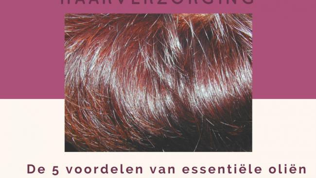 5 voordelen van essentiële oliën voor je haar